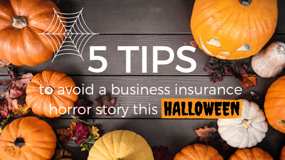 5 tips to avoid business insurance horror story this Halloween